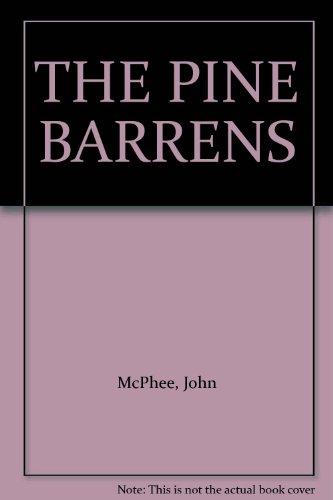 The Pine Barrens: A Portrait of Wilderness: McPhee, John A.
