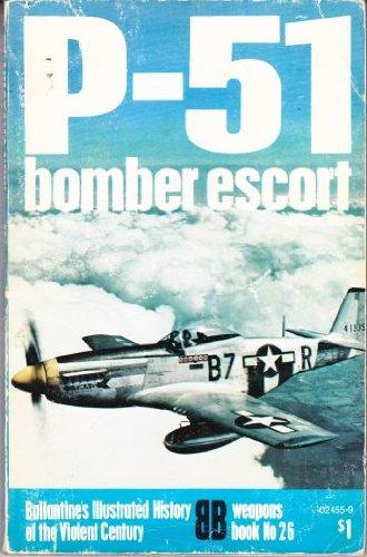 9780345024558: P-51: Bomber Escort