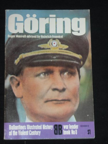 9780345024602: Go?ring (Ballantine's illustrated history of the violent century. War leader book no. 8)