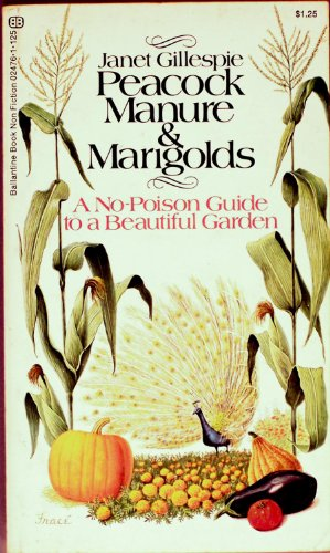"""Peacock Manure & Marigolds: A """"No Poison"""": Gillespie, Janet"""