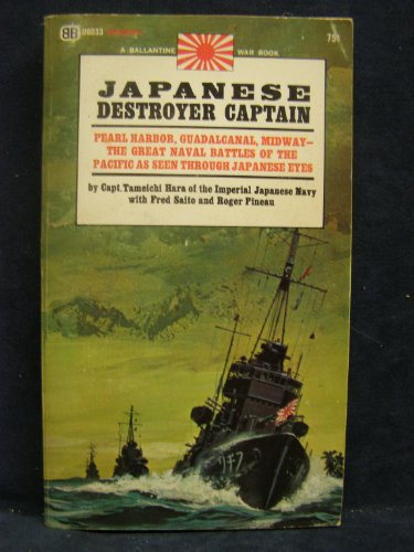 9780345025227: Japanese Destroyer Captain Pearl Harbour ,guadalcanal, Midway the Great Naval Battles of the Pacific as Sen Through Japanese Eyes