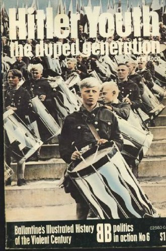 Hitler Youth: the duped generation: Koch, H. W.