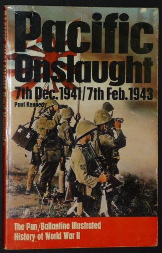 9780345025852: Pacific Onslaught: 7th Dec. 1941/7th Feb. 1943 (Ballantine's Illustrated History of the Violent Century, Campaign Book, No. 21)