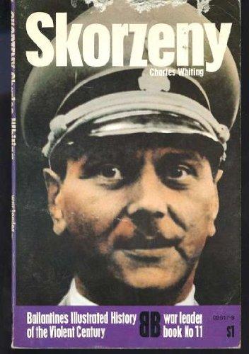 9780345026170: Skorzeny (Ballantine's illustrated history of the violent century. War leader book no. 11)