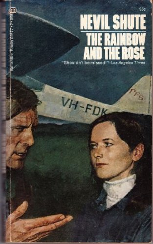 Rainbow and the Rose, The: Nevil Shute