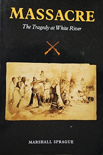 9780345026866: Massacre: The Tragedy At White River (Colorado, 1879)