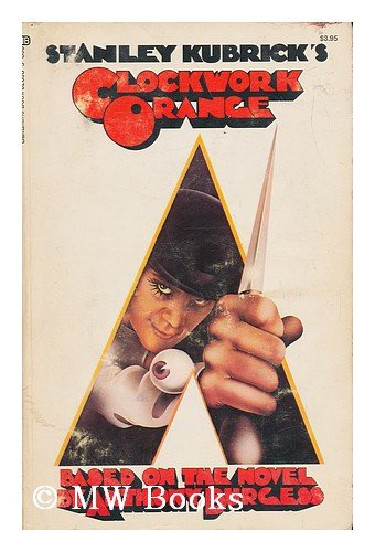 9780345026965: Stanley Kubrick's Clockwork Orange (Based on the Novel by Anthony Burgess)