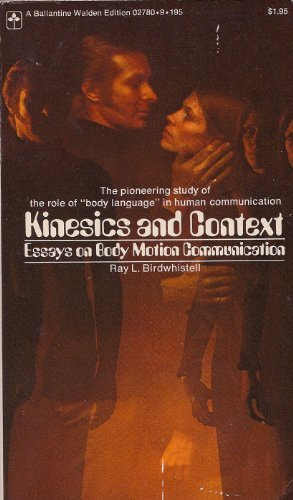 Kinesics and context;: Essays on body motion: Ray L Birdwhistell