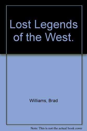 9780345027849: Lost Legends of the West.