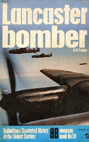 Lancaster bomber (Ballantine's illustrated history of the: Tubbs, D. B