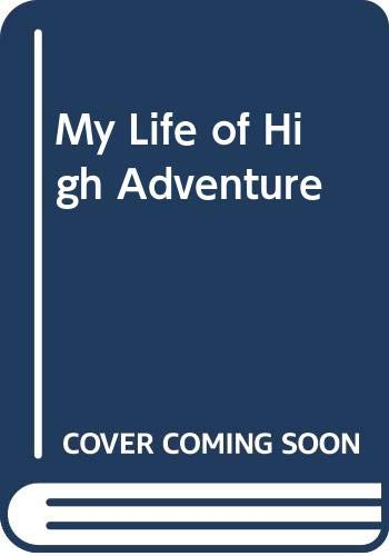 9780345028952: My Life of High Adventure