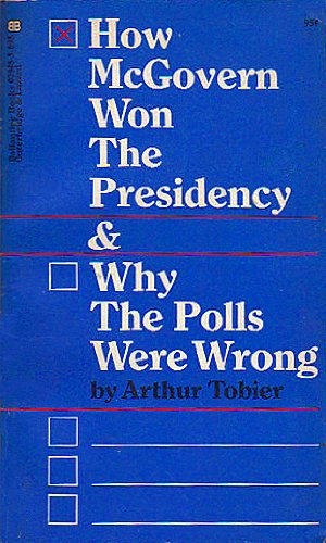 9780345029454: How McGovern Won The Presidency & Why The Polls Were Wrong