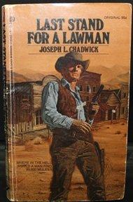 Last Stand for a Lawman: Chadwick, Joseph