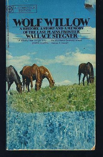 9780345031716: Wolf Willow: A History, A Story and A Memory of the Last Plains Frontier