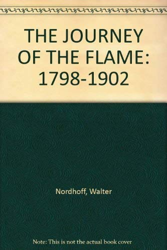 9780345031778: THE JOURNEY OF THE FLAME: 1798-1902