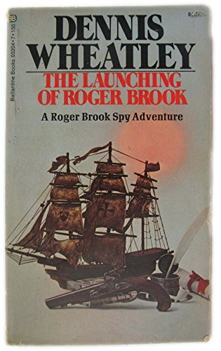 The Launching of Roger Brook: A Roger: Wheatley, Dennis