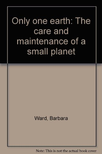 9780345032201: Only one earth: The care and maintenance of a small planet