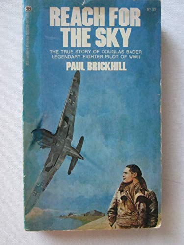 9780345032560: Reach For The Sky; The Story Of Douglas Bader