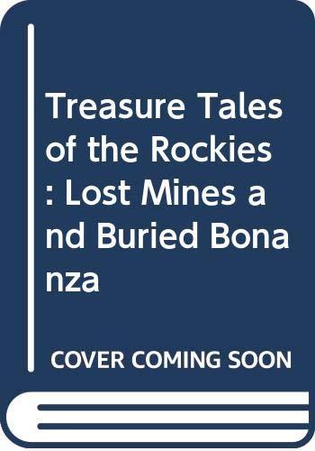 9780345033727: Treasure Tales of the Rockies: Lost Mines and Buried Bonanza