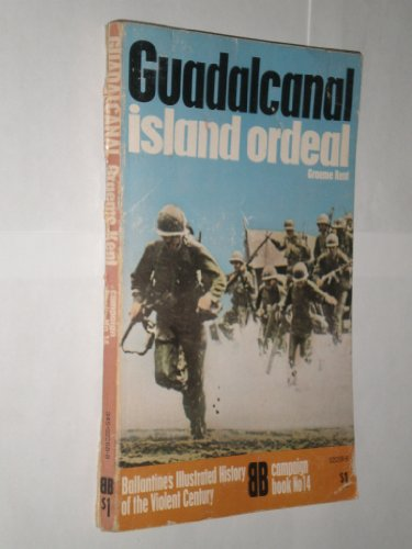 9780345097187: Guadalcanal: Island Ordeal (History of 2nd World War)