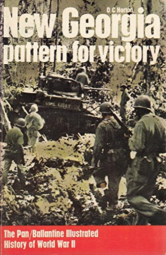 NEW GEORGIA: PATTERN FOR VICTORY (HISTORY OF 2ND WORLD WAR): D.C. HORTON