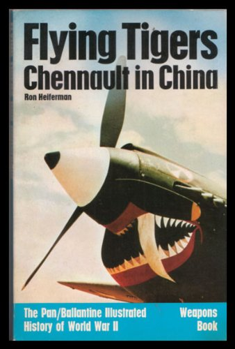 9780345097644: Flying Tigers: Chennault in China