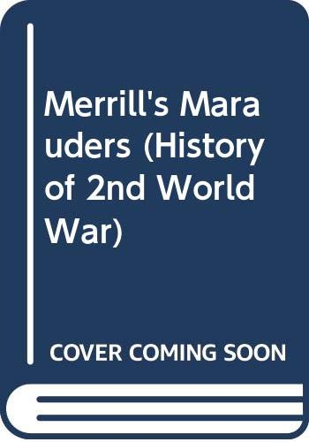 9780345097668: Merrill's Marauders (History of 2nd World War)