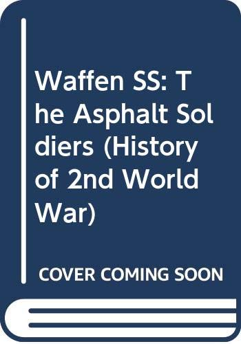 9780345097682: Waffen SS: The Asphalt Soldiers (History of 2nd World War)