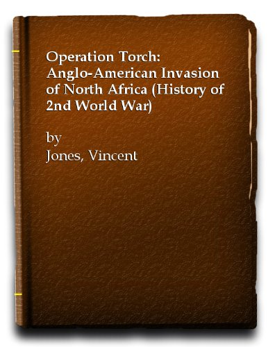 9780345097781: Operation Torch: Anglo-American Invasion of North Africa (History of 2nd World War)