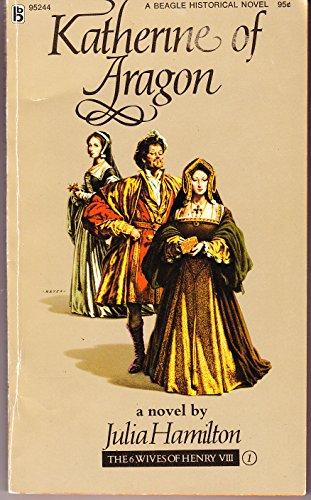 Katherine of Aragon: Hamilton, Julia