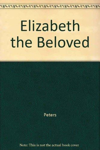 9780345207036: Elizabeth the Beloved
