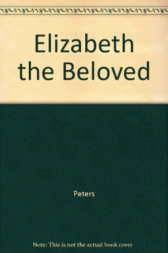 9780345207036: Elizabeth the Beloved