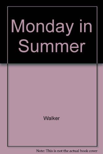 MONDAY IN SUMMER: Walker, Lucy