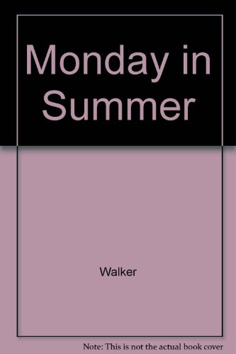 MONDAY IN SUMMER: Walker, Lucy