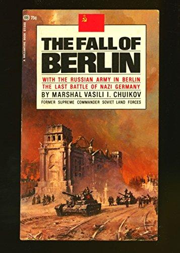 FALL OF BERLIN: Chuikov, Vasili Ivanovich