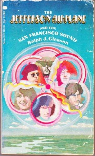 The Jefferson Airplane and the San Francisco: Ralph J. Gleason