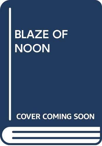 9780345216762: BLAZE OF NOON