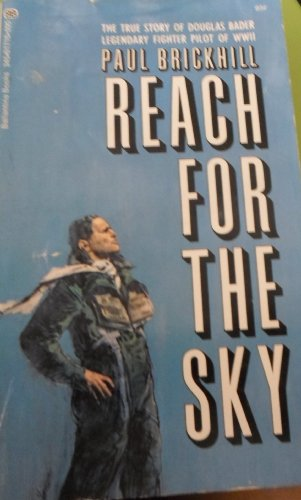 9780345217103: Reach for the Sky: The Story of Douglas Bader, Legless Ace of the Battle of Britain