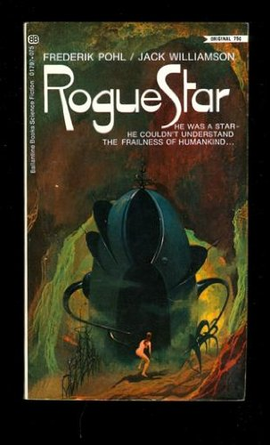 Rogue Star (0345217977) by Frederik Pohl; Jack Williamson