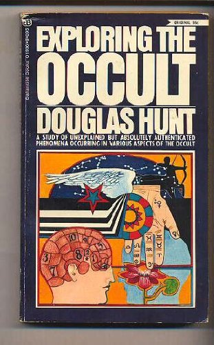 Exploring the Occult: Hunt, Douglas