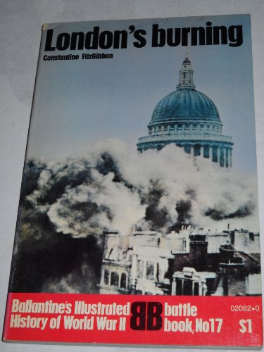 9780345220820: London's Burning (Ballantine's Illustrated History of World War II, Battle Book No. 17)