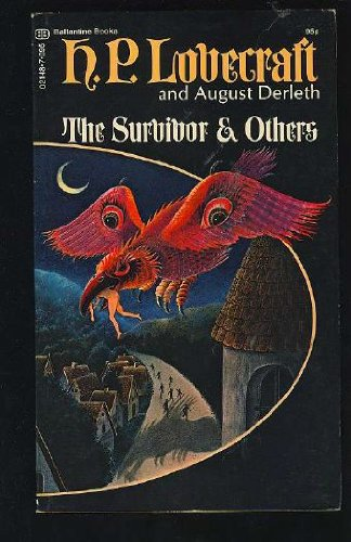 The Survivor and Others: Lovecraft, H. P. and August Derleth