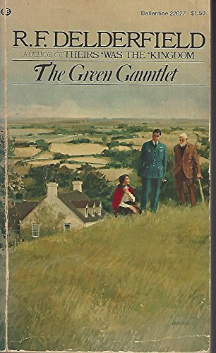 The Green Gauntlet: R. F. Delderfield
