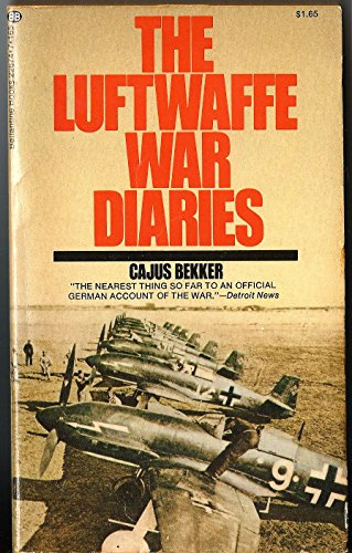 The Luftwaffe War Diaries: Bekker, Cajus Translated and Edited By Frank Ziegler