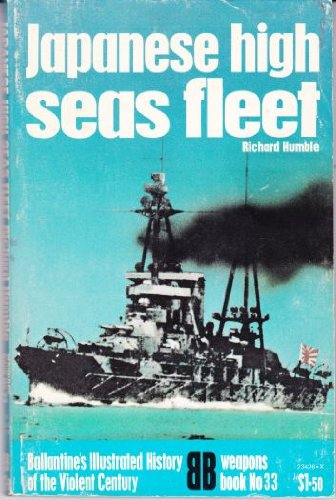 9780345234261: Japanese high seas fleet (Ballantine's illustrated history of the violent century. Weapons book No. 33)