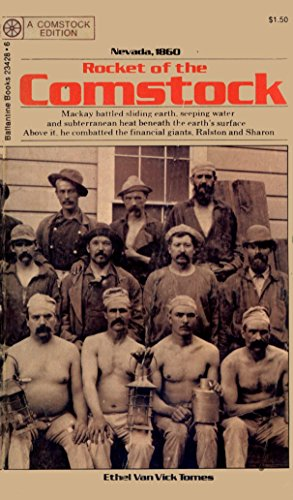 Rocket of the Comstock: (the story of John William Mackay) (Comstock edition): Manter, Ethel H. Van...