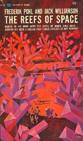 The Reefs of Space (Volume I of The Starchild Trilogy): Pohl, Frederik and Williamson, Jack