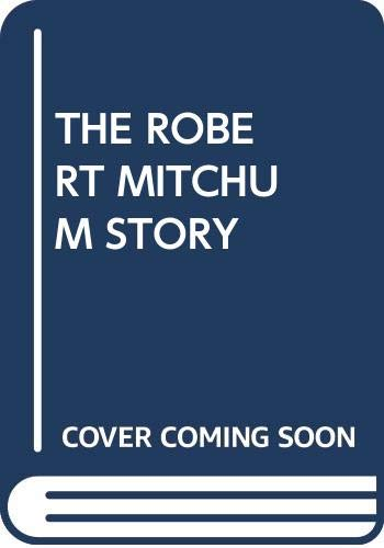9780345234841: The Robert Mitchum Story