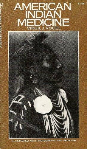 American Indian Medicine: Virgil J. Vogel