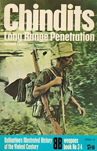 9780345235022: Chindits--long range penetration (Ballantine's illustrated history of the violent century. Weapons book)